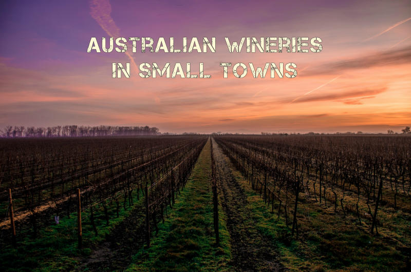 Australian Wineries in Small Towns