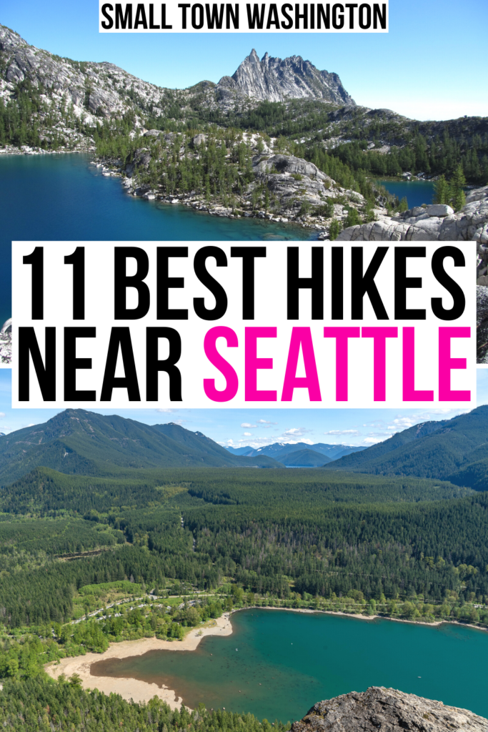 "2 photos of alpine lakes surrounded by mountains close to seattle, black and pink text on a white background reads ""11 best hikes near seattle"""
