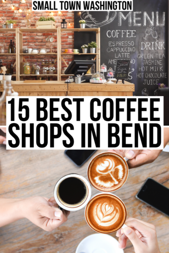 "2 photos of coffee in bend oregon, one coffee bar the other 3 friends holding lattes. black text on a white backgrounds reads ""15 best coffee shops in bend or"""