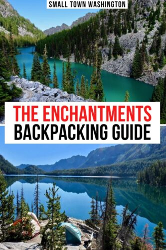 "two photos with the text ""the enchantments backpacking guide"" in the center. top photo is a brilliant turquoise green lake, bottom is a view of two tents at a campsite overlooking a lake"