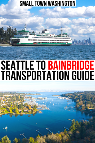 """photo of seattle bainbridge ferry and bainbrdige harbor, black and red text on a white background reads """"seattle to bainbridge transportation guide"""""""
