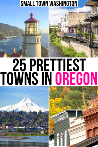 "4 photos of small oregon towns, black and pink text on a centered white background reads ""25 prettiest towns in oregon"""