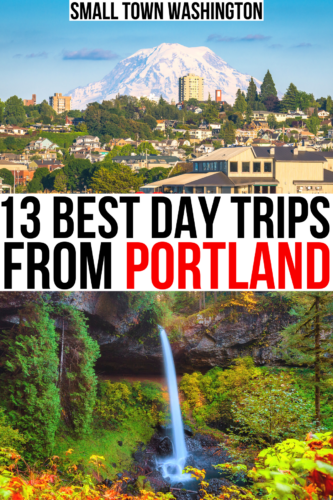 """2 photos of oregon, salem and silver falls state park. black and red text on a white background reads """"13 best day trips from portland"""""""