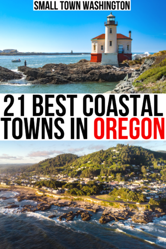 "2 photos of oregon beach towns: bandon lighthouse and a town from above. black and red text on a white background reads ""21 best coastal towns in oregon"""